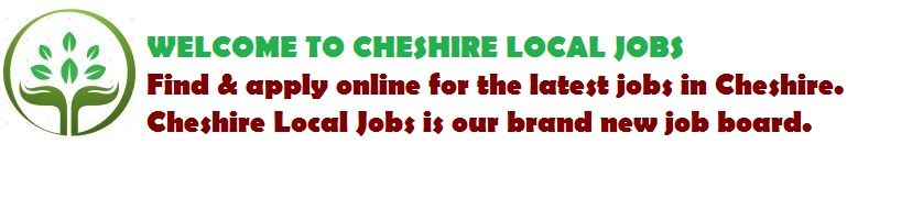 Cheshire Local Jobs