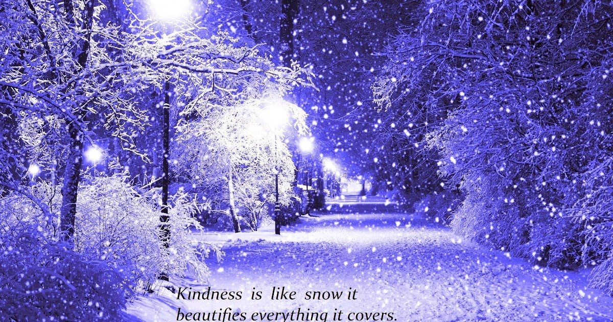 Amazing Beautiful Quote Wallpaper,Short Quote Cover,Kindness Quote,Snow Cover |  Inspirational Quotes U0026 Nature Wallpapers