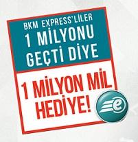 bkm express 1 milyon mil hediye