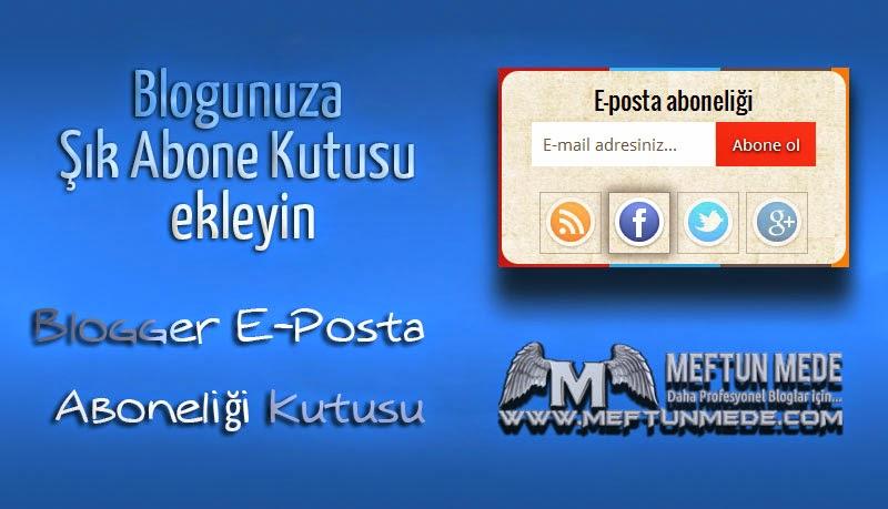 Blogger E Posta Aboneliği Kutusu