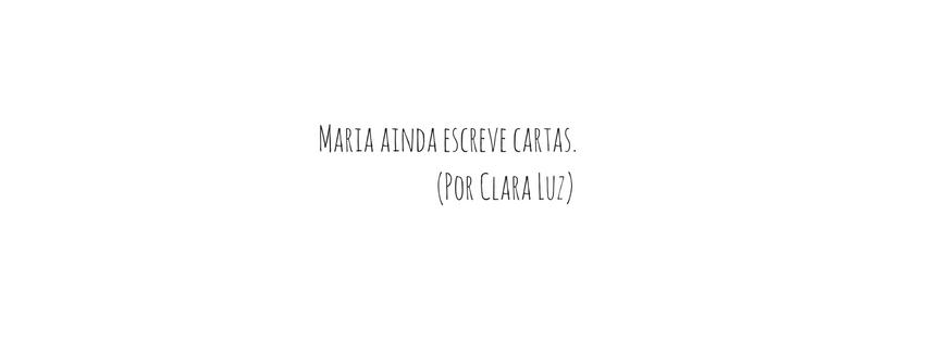 MARIA AINDA ESCREVE CARTAS