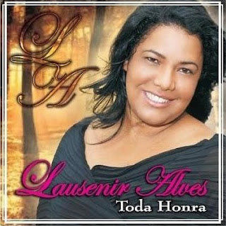 Lausenir Alves - Toda Honra - 2010