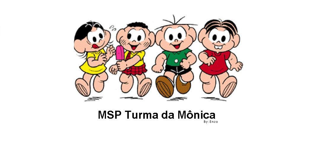 MSP Turma da Mônica
