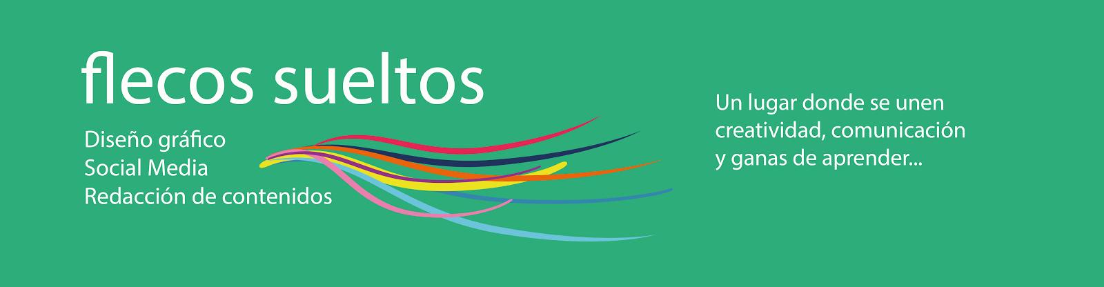 FlecosSueltos: Redes Sociales, Diseño Gráfico y Contenidos