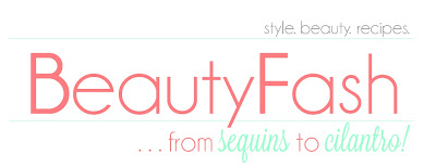 BeautyFash {from Sequins to Cilantro!}
