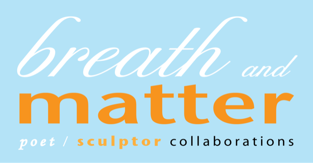 Breath and Matter/Poet Sculpture Collaborations