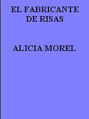 EL FABRICANTE DE RISAS--ALICIA MOREL