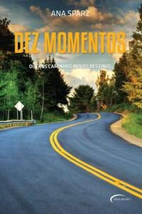 Dez Momentos (Ana Sparz)