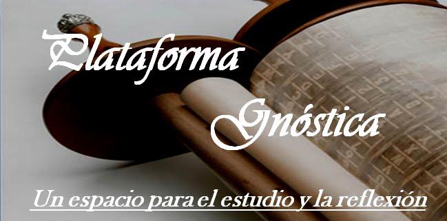 PLATAFORMA GNÓSTICA (Gnosis)