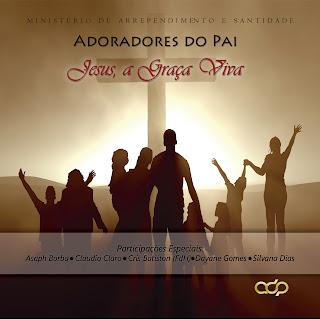 Minist�rio Adoradores do Pai - Jesus, a Gra�a Viva