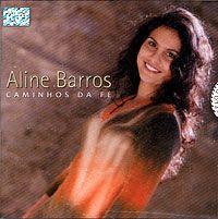 Aline Barros - Caminhos Da F�