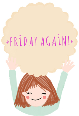 Friday again!