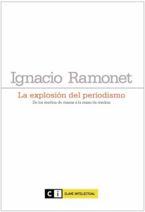 Libro La explosión del periodismo, de Ignacio Ramonet