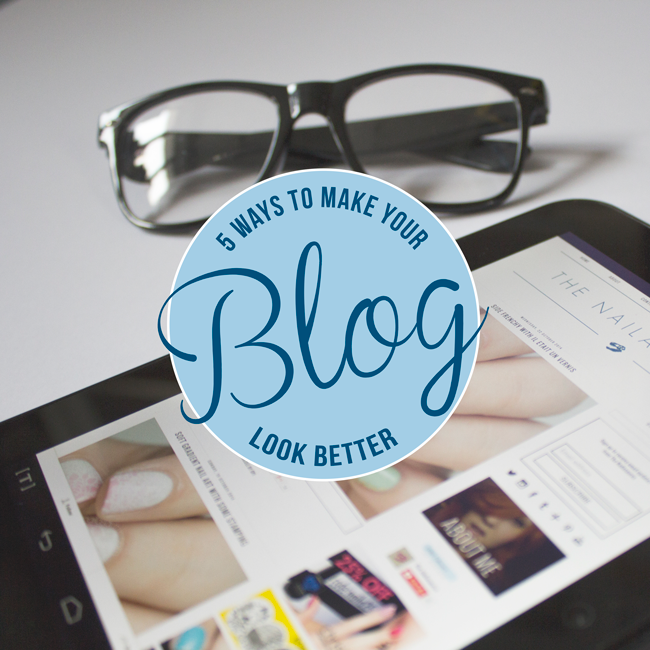 5 Easy Ways to Make Your Blog Look Better
