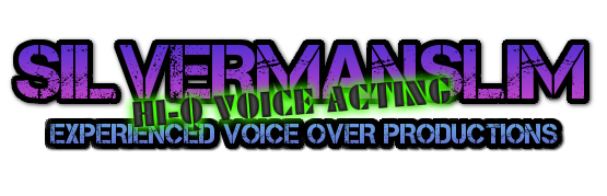 Silvermanslim, Voice Over/Acting Productions