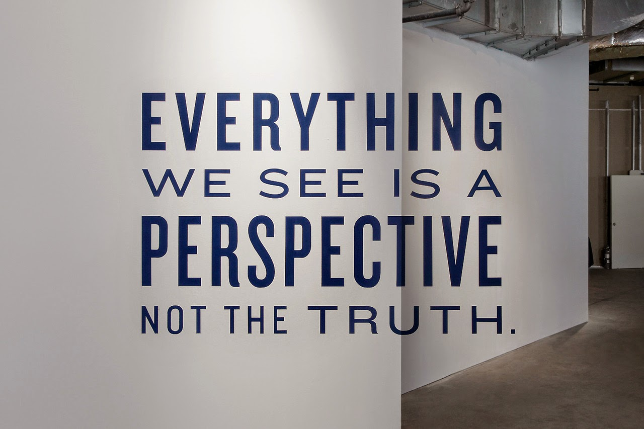 Everything we see is a perspective, not the truth