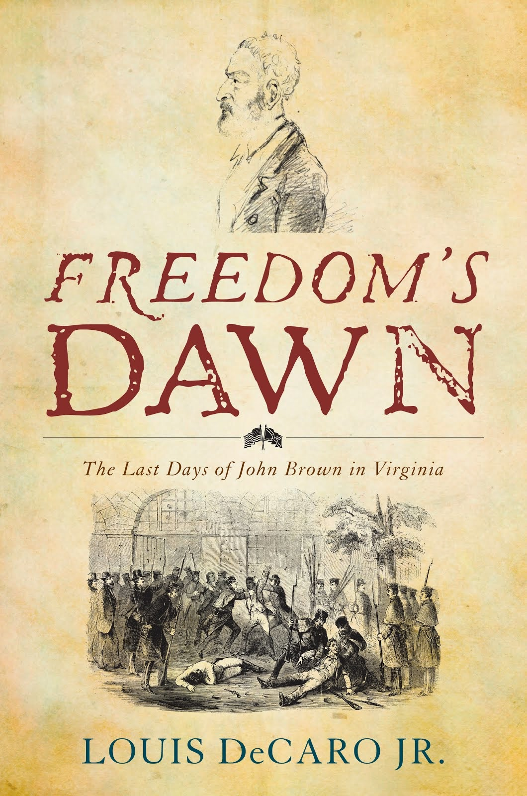 FREEDOM'S DAWN: THE LAST DAYS of JOHN BROWN in VIRGINIA