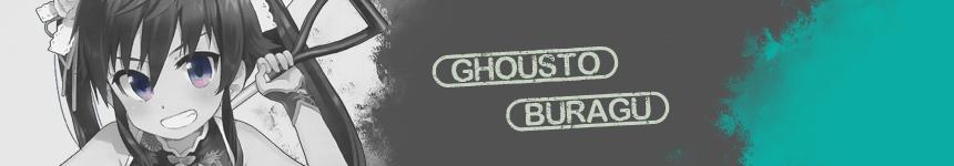 Ghousto Buragu: Escrituras de un fanático