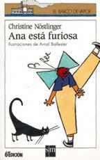 ANA ESTA FURIOSA---CRHISTINE  NOSTLINGER