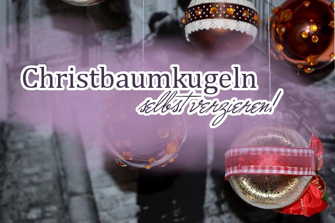 Christbaumkugeln selbst verzieren - in Kooperation mit edingershops.de