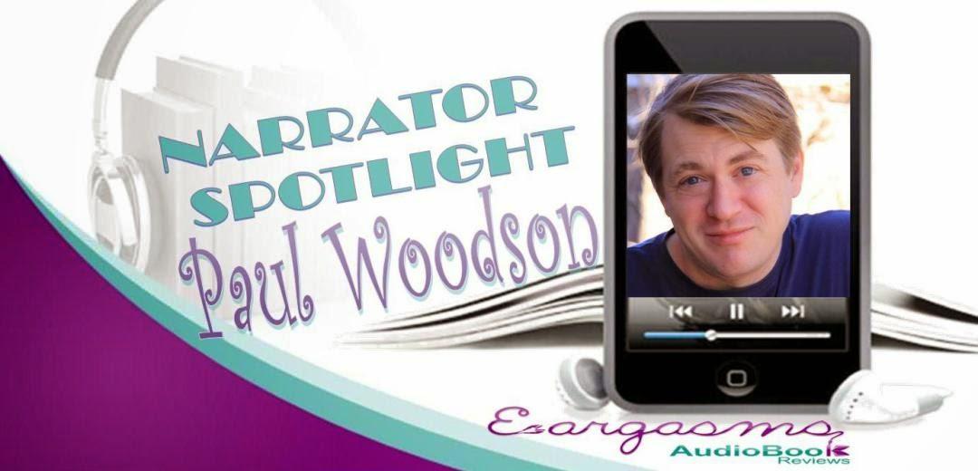 http://www.eargasmsaudiobookreviews.com/2015/05/01/narrator-spotlight-paul-woodson/