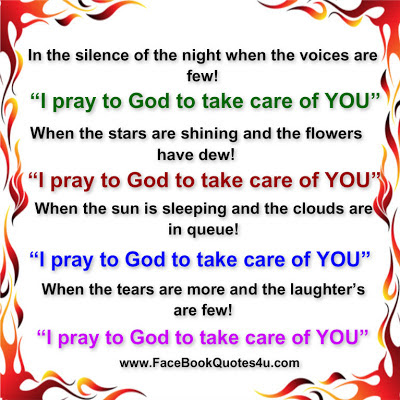 "Awesome Quotes: ""I pray to God to take care of YOU"""