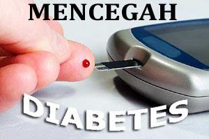 Tips Cara Mencegah Diabetes Yang Efektif Dan Mudah