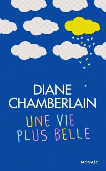 http://www.leslecturesdemylene.com/2014/08/une-vie-plus-belle-de-diane-chamberlain.html
