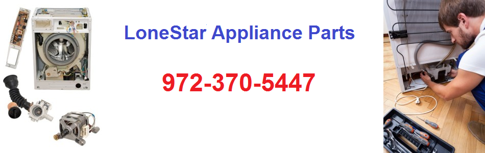 LoneStar Appliance Parts 972-370-5447