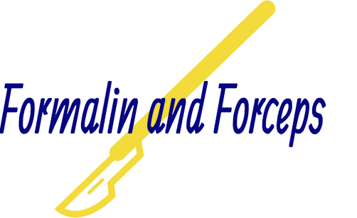 Formalin and Forceps