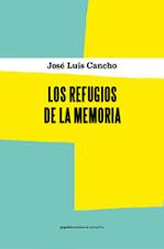 Ahora en el Club de lectura: Los refugios de la memoria de José Luis Cancho