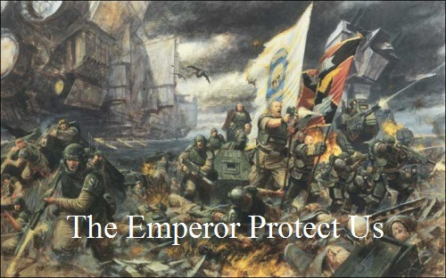 The Emperor Protect Us