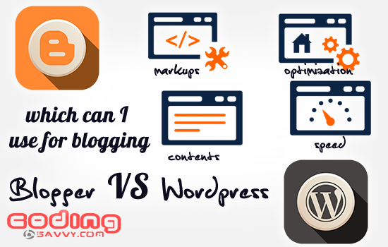 Wordpress or Blogger, Which is best for blogging?