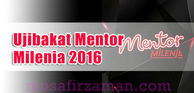Ujibakat-Mentor-Milenia2016