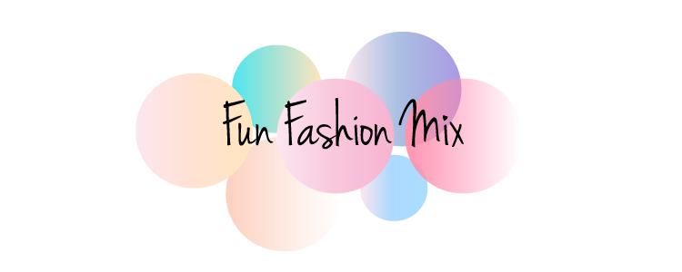 Fun Fashion Mix