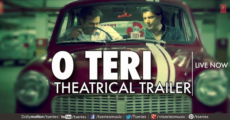 O Teri (2014) - Theatrical Trailer Hindi HD Video Watch Online