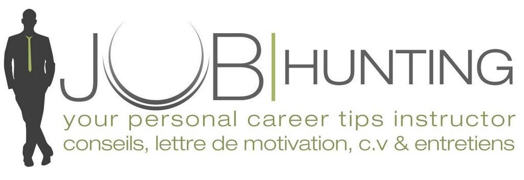 ..: Job Hunting :.. - Le Blog - Entretien, Lettre de Motivation et CV.