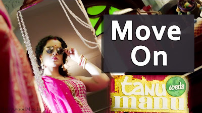 Move On Lyrics Tanu Weds Manu Returns - Kangana Ranaut