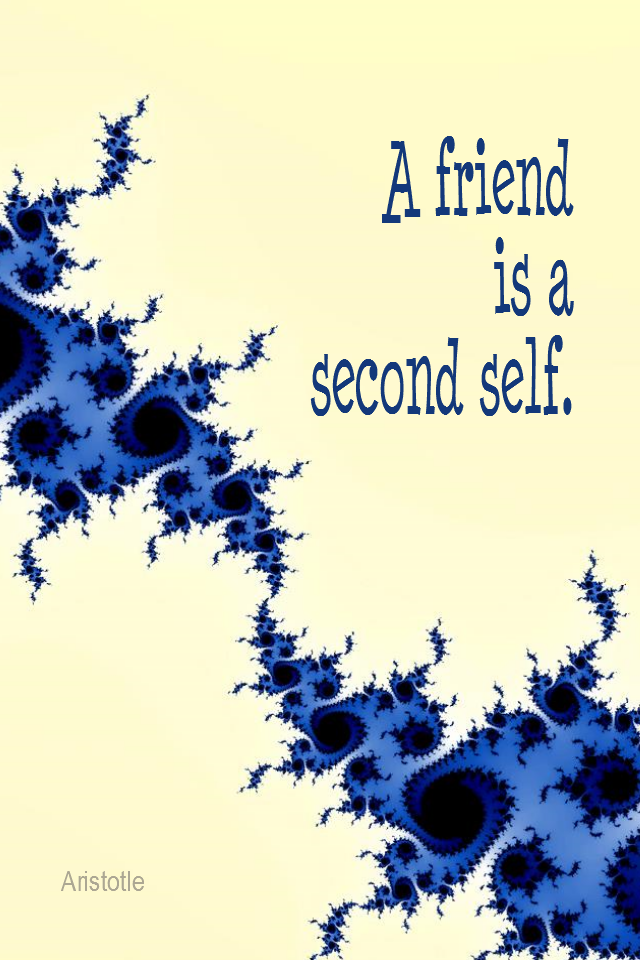 visual quote - image quotation for FRIENDSHIP - A friend is a second self. - Aristotle