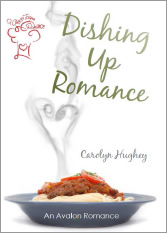 Dishing Up Romance by Carolyn Hughey Book Cover