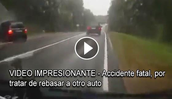 VIDEO IMPACTANTE: Cámara capta  un accidente fatal, por un auto  tratar de rebasar a otro en la carretera lloviendo