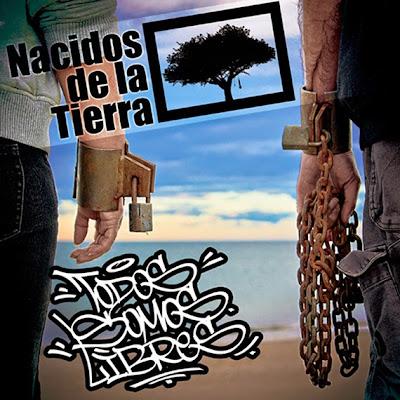 NACIDOS DE LA TIERRA - Todos somos libres