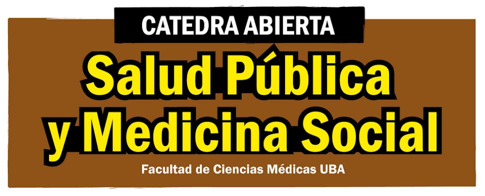 Cátedra Abierta de Salud Pública y Medicina Social