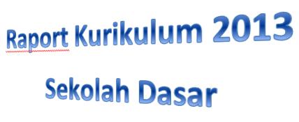 download contoh raport kurikulum 2013 untuk sd kelas 5 4 2 dan 1 format microsoft excel langsung muncul deskripsi