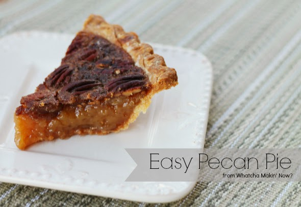 Whatcha Makin' Now?: Easy Pecan Pie