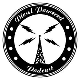 The Diesel Powered Podcast!
