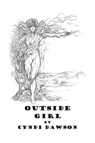 OUTSIDE GIRL by Cyndi Dawson