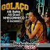 Golaço - Ao Vivo No Carna Tobias - Sergipe - 01 Fevereiro 2015