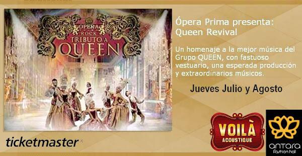 "OPERA PRIMA ROCK ""QUEEN REVIVAL"" JUEVES JULIO/AGOSTO VOILÁ ANTARA BOLETOS www.ticketmaster.com.mx"