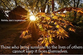 http://rishikajain.com/2010/11/21/those-who-bring-sunshine-to-the-life-of-others/